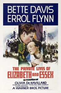 Errol Flynn plays heroic, dashing characters...like the Earl of Essex...that heroic, dashing...rebellious...traitor